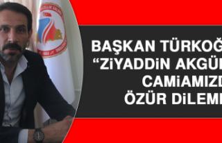 "Başkan Türkoğlu; ""Ziyaddin Akgüneş camiamızdan..."
