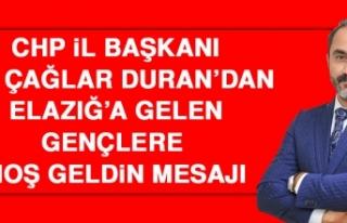 CHP İl Başkanı Av. Çağlar Duran'dan Elazığ'a...
