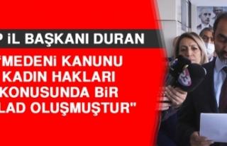 CHP İl Başkanı Duran: Medeni Kanunu Kadın Hakları...