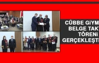 Cübbe Giyme ve Belge Taktim Töreni Gerçekleştirildi