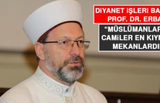 """Diyanet İşleri Başkanı Prof. Dr. Erbaş: """"Müslümanlar..."""