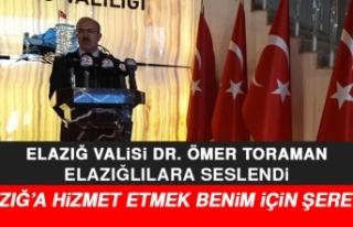 Elazığ Valisi Dr. Ömer Toraman, Elazığlılara...