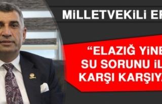 Milletvekili Erol: Elazığ Yine Su Sorunu İle Karşı...