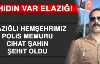 Elazığlı Hemşehrimiz Polis Memuru Cihat Şahin...