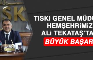TİSKİ Genel Müdürü Hemşehrimiz Ali Tekataş'tan...