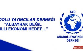 """Anadolu Yayıncılar Derneği: """"Albayrak değil, milli ekonomi hedef…"""""""