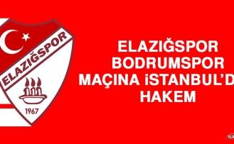 Elazığspor - Bodrumspor Maçına İstanbul'dan Hakem