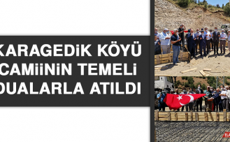 Karagedik Köyü Camiinin Temeli Dualarla Atıldı