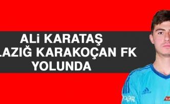 Ali Karataş, Elazığ Karakoçan FK Yolunda