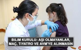 Bilim Kurulu: Aşı olmayanlar, maç, tiyatro ve AVM'ye alınmasın