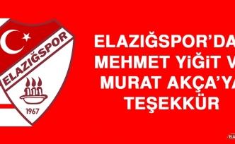 Elazığspor'dan Mehmet Yiğit ve Murat Akça'ya Teşekkür