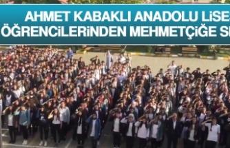 Ahmet Kabaklı Anadolu Lisesi Öğrencilerinden Mehmetçiğe Selam