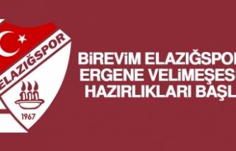 B. Elazığspor'da E.Velimeşespor Hazırlıkları Başladı