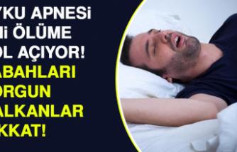Uyku Apnesi, Ani Ölüme Yol Açıyor! Sabahları Yorgun Kalkanlar Dikkat!