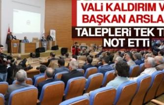 Vali Kaldırım ve Başkan Arslan, Talepleri Tek Tek Not Etti