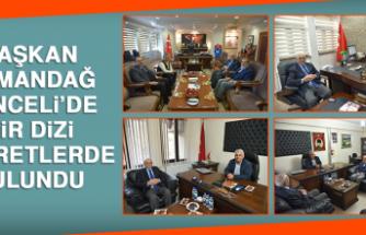 Başkan Dumandağ Tunceli'de Bir Dizi Ziyaretlerde Bulundu