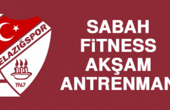 Sabah Fitness, Akşam Antrenman