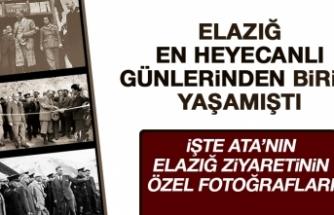 Ulu Önder Atatürk'ün Elazığ Ziyaretinin Özel Fotoğrafları