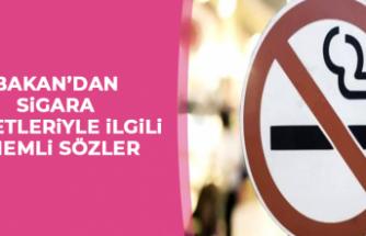 Bakan'dan Sigara Paketleriyle İlgili Önemli Sözler