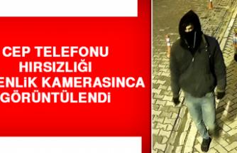 Cep Telefonu Hırsızlığı Güvenlik Kamerasınca Görüntülendi