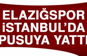 Elazığspor, İstanbul'da Pusuya Yattı