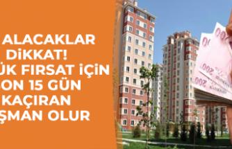 EV ALACAKLAR DİKKAT!