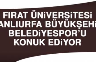 Fırat Üniversitesi, Şanlıurfa Büyükşehir Belediyespor'u Konuk Ediyor