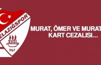 Murat, Ömer Ve Murathan Kart Cezalısı…