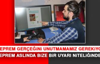 """""""BU DEPREM ASLINDA BİZE BİR UYARI NİTELİĞİNDEYDİ"""""""