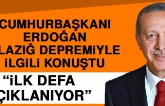 Cumhurbaşkanı Erdoğan'dan Elazığ Depremiyle İlgili Yeni Açıklama