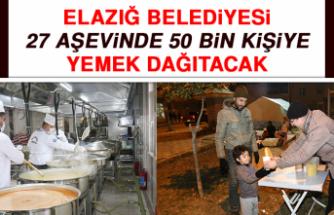 Elazığ Belediyesi 27 Aşevinde 50 Bin Kişiye Yemek Dağıtacak
