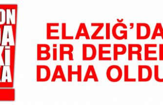ELAZIĞ'DA BİR DEPREM DAHA OLDU!