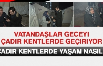 Elazığ'da Vatandaşlar Geceyi Çadır Kentlerde Geçiriyor