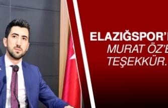 Elazığspor'dan Murat Öz'e Teşekkür…