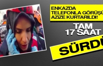 Enkazda Telefonla Görüşülen Azize 17 Saat Sonra Kurtarıldı!