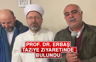 Prof. Dr. Erbaş, Taziye Ziyaretinde Bulundu