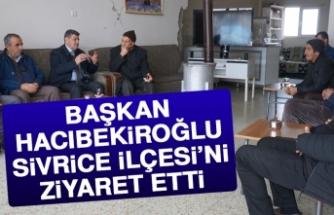 Başkan Hacıbekiroğlu Sivrice İlçesi'ni Ziyaret Etti