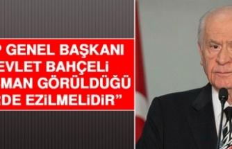 MHP Genel Başkanı Devlet Bahçeli: Düşman Görüldüğü Yerde Ezilmelidir