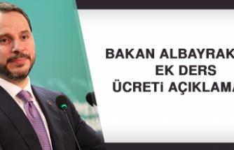 Bakan Albayrak'tan ek ders ücreti açıklaması!