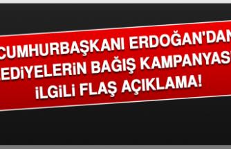 Cumhurbaşkanı Erdoğan'dan Belediyelerin Bağış Kampanyasıyla İlgili Flaş Açıklama