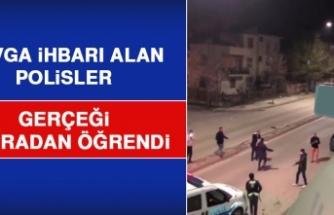 Kavga İhbarına Giden Polis Gerçeği Sonradan Öğrendi