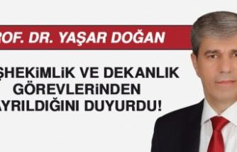 Prof. Dr. Yaşar Doğan, Başhekimlik ve Dekanlık Görevlerinden Ayrıldı