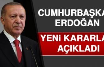 Cumhurbaşkanı Erdoğan, Yeni Kararları Açıkladı