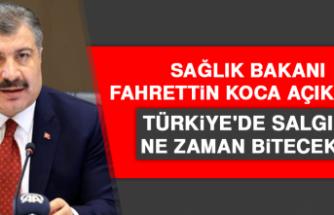 Sağlık Bakanı Koca açıkladı! Türkiye'de salgın ne zaman bitecek?