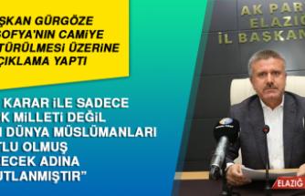 Başkan Gürgöze Ayasofya'nın Camiye Dönüştürülmesi Üzerine Açıklama Yaptı