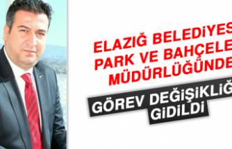 Elazığ Belediyesi Park ve Bahçeler Müdürü Değişti
