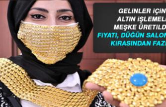 Gelinler için altın işlemeli meşke üretildi!