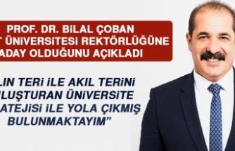 Prof. Dr. Çoban, Rektörlüğe Aday Olduğunu Açıkladı
