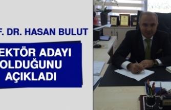 Prof. Dr. Hasan Bulut, Rektör Adayı Olduğunu Açıkladı