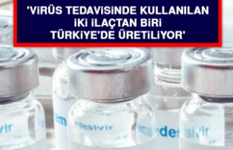 'Virüs tedavisinde kullanılan iki ilaçtan biri Türkiye'de üretiliyor'